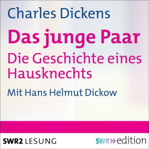 Das junge Paar     Die Geschichte eines Hausknechts              Autor:                                                                                                                                 Charles Dickens                               Sprecher:                                                                                                                                 Hans Helmut Dickow                      Spieldauer: 26 Min.     Noch nicht bewertet     Gesamt 0,0