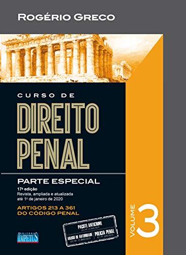 Curso de Direito Penal - Parte Especial - Volume III: Volume 3
