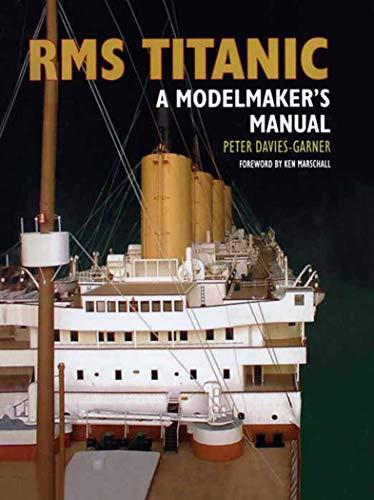 RMS Titanic: A Modelmaker's Manual (English Edition)