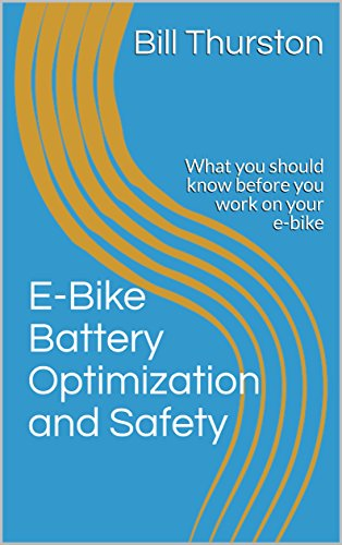 E-Bike Battery Optimization and Safety: What you should know before you work on your e-bike (E-Bike performance and safety Book 1) (English Edition)