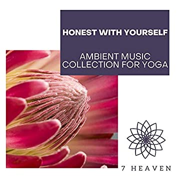 Honest With Yourself - Ambient Music Collection For Yoga