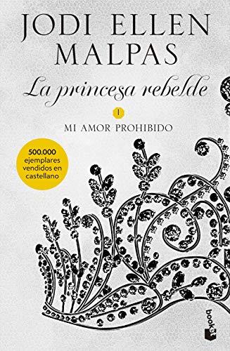 Mi amor prohibido: La princesa rebelde 1 (Bestseller)