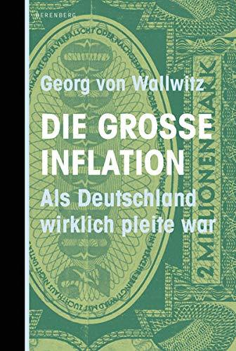 Die große Inflation: Als Deutschland wirklich pleite war