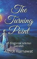 The Turning Point: 45 žingsniai sėkmei pasiekti