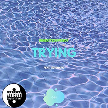 Trying (feat. Automatic)
