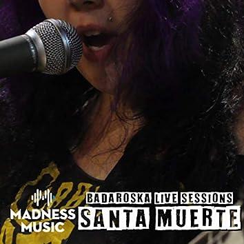 Badaroska Live Sessions: Santa Muerte