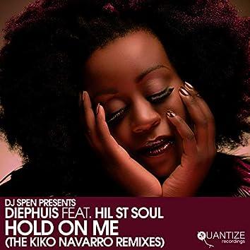 Hold on Me (The Kiko Navarro Remixes)