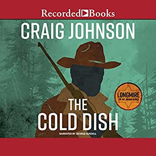 The Cold Dish     A Walt Longmire Mystery              By:                                                                                                                                 Craig Johnson                               Narrated by:                                                                                                                                 George Guidall                      Length: 13 hrs and 17 mins     8 ratings     Overall 4.8