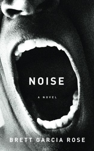 [(Noise)] [By (author) Brett Garcia Rose] published on (June, 2014)