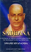 Sadhana: A Textbook of the Psychology & Practice of the Techniques to Spiritual Perfection