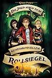 Die Jagd nach dem geheimnisvollen Rollsiegel: Abenteuer-Jugendbuch für coole Jungen