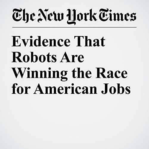 Evidence That Robots Are Winning the Race for American Jobs copertina