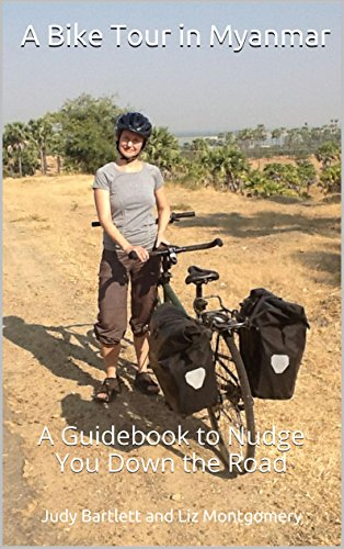 A Bike Tour in Myanmar: A Guidebook to Nudge You Down the Road (English Edition)
