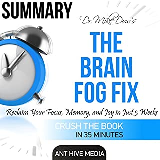 Dr. Mike Dow's The Brain Fog Fix: Reclaim Your Focus, Memory, and Joy in Just 3 Weeks | Summary audiobook cover art