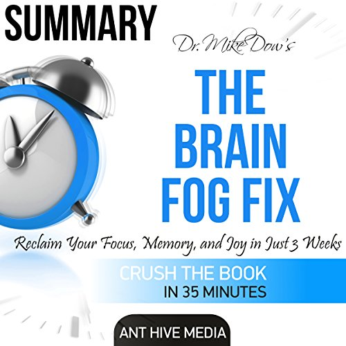 Dr. Mike Dow's The Brain Fog Fix: Reclaim Your Focus, Memory, and Joy in Just 3 Weeks | Summary cover art