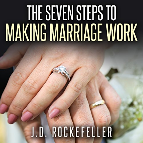 The Seven Steps to Making Marriage Work audiobook cover art