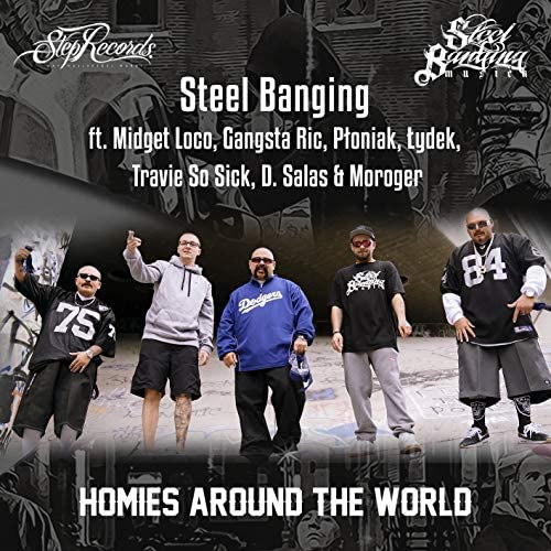 Steel Banging feat. Midget Loco, Gangsta Ric, Płoniak, Łydek, Travie So Sick, D. Salas & Moroger