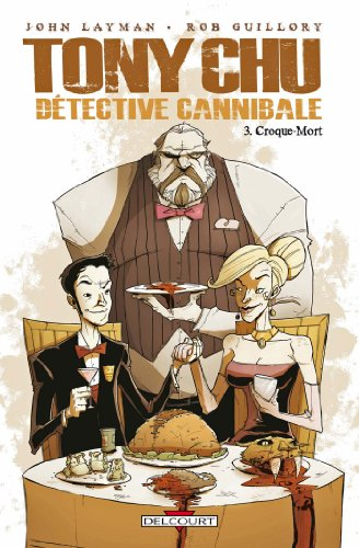 Tony Chu, Détective Cannibale T03 : Croque mort