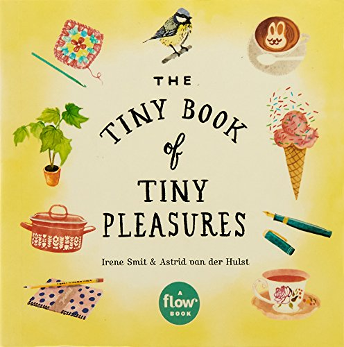 The Tiny Book of Tiny Pleasures (Flow)