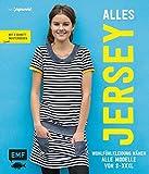 Alles Jersey – Wohlfühlkleidung nähen: Alle Modelle von S bis XXXL – Mit 3 Schnittmusterbogen