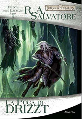 La fuga di Drizzt. Trilogia degli elfi scuri. Forgotten Realms (Vol. 2)