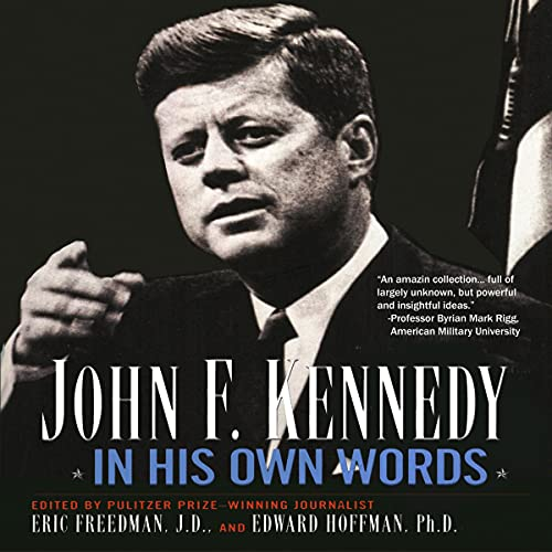 John F. Kennedy in His Own Words Audiobook By Eric Freedman, Edward Hoffman cover art