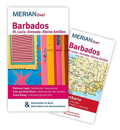 MERIAN live! Reiseführer Barbados St. Lucia Grenada - Kleine Antillen: MERIAN live! - Mit Kartenatlas im Buch und Extra-Karte zum Herausnehmen
