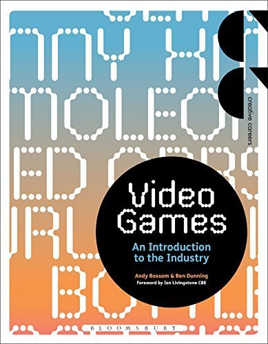 Video Games: An Introduction to the Industry (Required Reading Range) by Andy Bossom (2016-01-28)