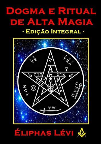 Dogma E Ritual De Alta Magia - Éliphas Lévi
