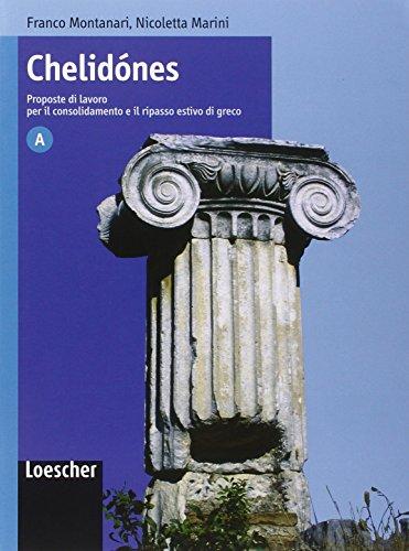 Chelidónes. Proposte di lavoro per il consolidamento e il ripasso estivo di greco. Vol. A. Per il Liceo classico