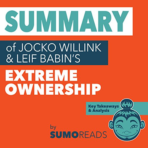 Summary of Jocko Willink & Leif Babin's Extreme Ownership: Key Takeaways & Analysis audiobook cover art