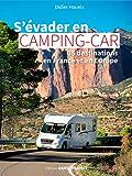 S'évader en camping-car - 35 destinations France et Europe