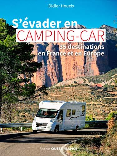 S'évader en camping-car : 35 destinations France et Europe