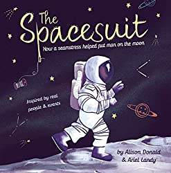 The Spacesuit: How a Seamstress Helped Put Man on the Moon book cover