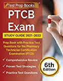 PTCB Exam Study Guide 2021-2022: Prep Book with Practice Test Questions for the Pharmacy Technician Certification Examination (PTCE): [6th Edition]