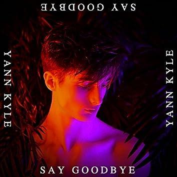 Say Goodbye - EP