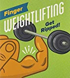 Finger Weightlifting: Get Ripped! (RP Minis)