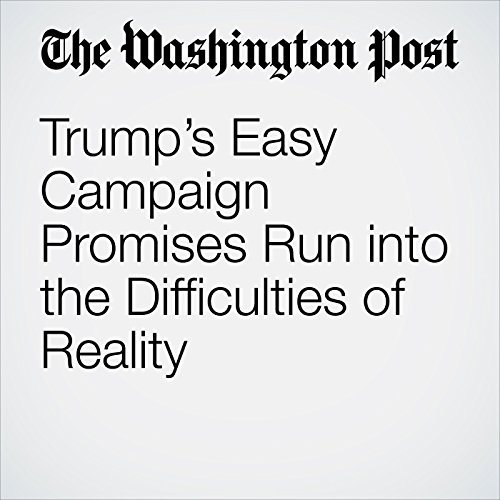 Trump's Easy Campaign Promises Run into the Difficulties of Reality copertina