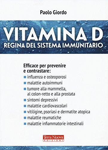 Vitamina D. Regina del sistema immunitario