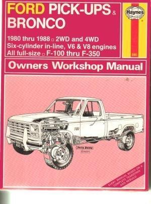 Haynes Manual: Ford Pick-Ups & Bronco: 1980 thru 1988, 2WD and 4WD, 6 Cylinder In-Line, V6 and V8…