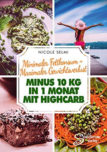 Minimaler Fettkonsum = Maximaler Gewichtsverlust: Minus 10 kg in 1 Monat mit Highcarb
