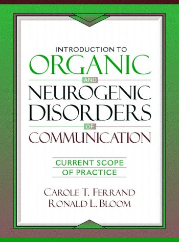 Introduction to Organic and Neurogenic Disorders of Communication: Current Scope of Practice