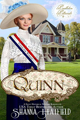Quinn: (A Sweet Western Historical Romance) (Pendleton Petticoats Book 9)