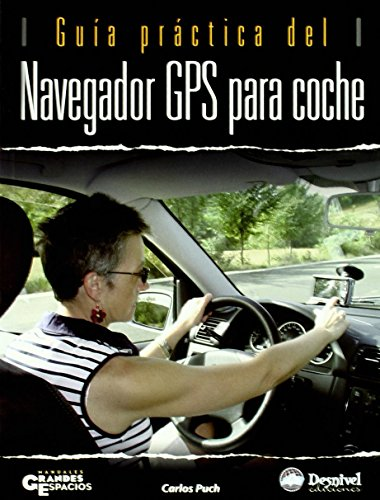Guia practica del navegador gps para coche (Grandes Espacios) de Carlos Puch...