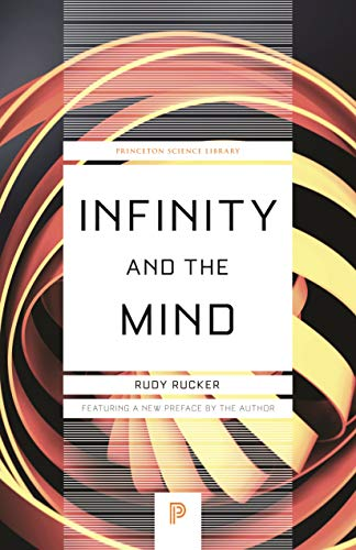 Compare Textbook Prices for Infinity and the Mind: The Science and Philosophy of the Infinite Princeton Science Library, 86 Reprint Edition ISBN 9780691191386 by Rucker, Rudy