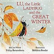 Lu, the Little Ladybug and the Great Winter (Ladybug Lu Collection Book 3)