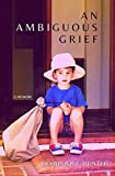 An Ambiguous Grief