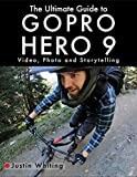 The Ultimate Guide to Gopro Hero 9: Video, Photo and Storytelling (English Edition)