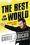 The Best in the World: At What I Have No Idea - Chris Jericho