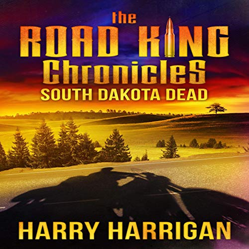 The Road King Chronicles: South Dakota Dead cover art